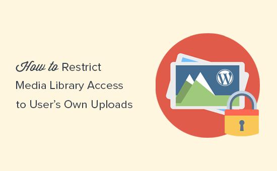 محدودیت دسترسی کاربران به بخش رسانه در وردپرس